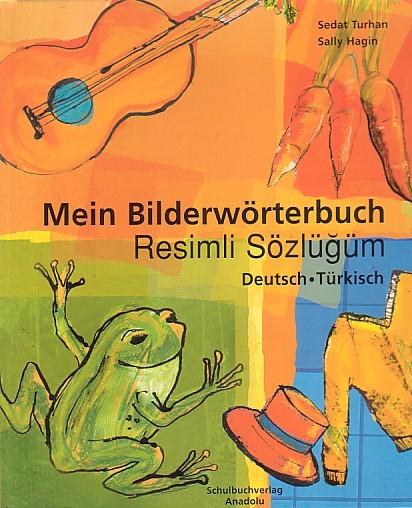 Mein Bilderwörterbuch Deutsch-Türkisch